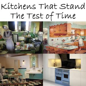Kitchens That Stand the Test of Time