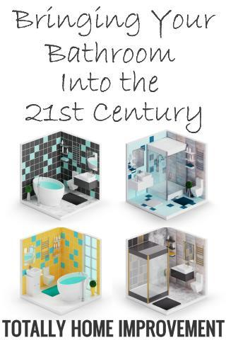 Bringing Your Bathroom Into the 21st Century