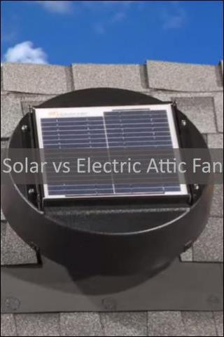 Solar Attic Fans Versus Electrical Attic Fans