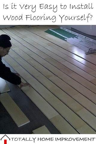 Is it Very Easy to Install Wood Flooring Yourself?