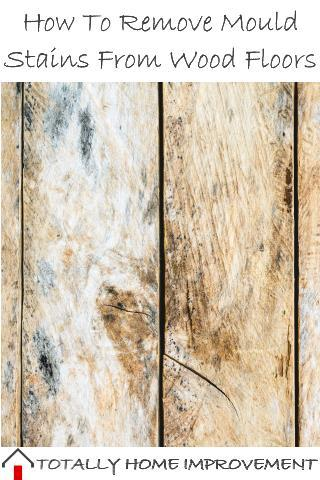 How To Remove Mould Stains From Wood Floors