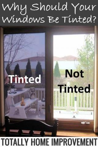 Why Should Your Windows Be Tinted?