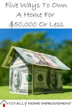 Five Ways To Own A Home For $50,000 Or Less