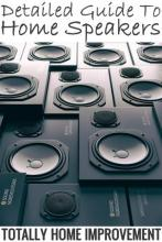 Detailed Guide To Home Speakers